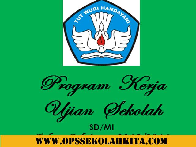 Program  Kerja Ujian  Sekolah SD/MI Tahun Pelajaran 2015/2016