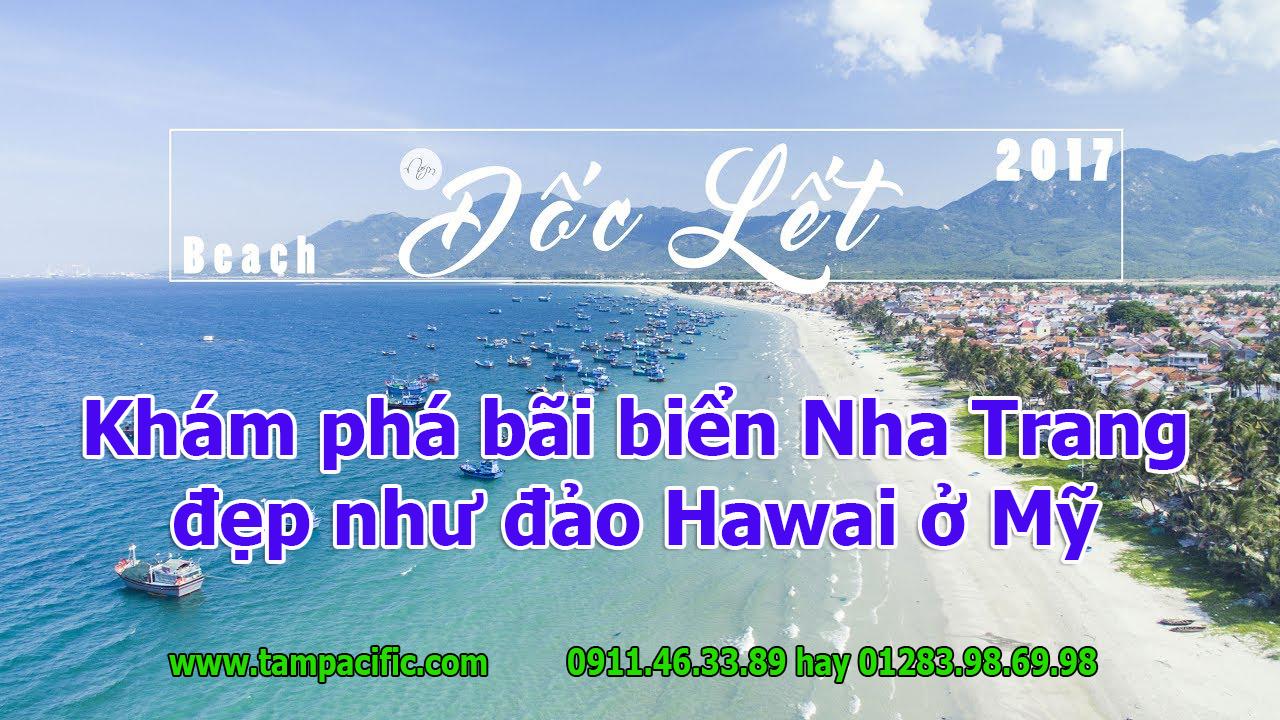 Khám phá bãi biển Dốc Lết Nha Trang đẹp như đảo Hawai ở Mỹ