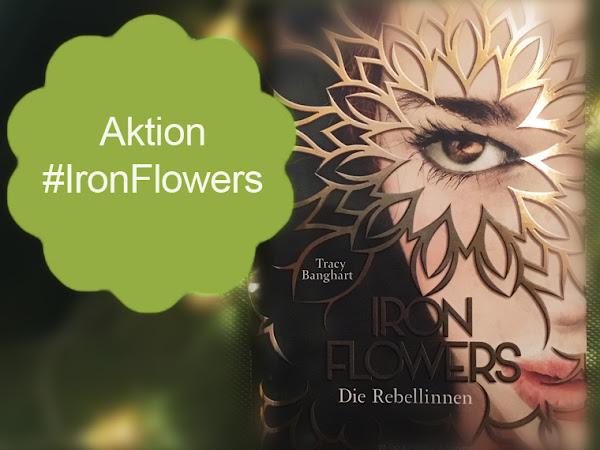 AKTION #IronFlowers