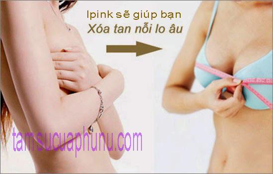 Ipink tăng kích cỡ  vòng 1 - Ipink làm đẹp vòng 1 tự nhiên