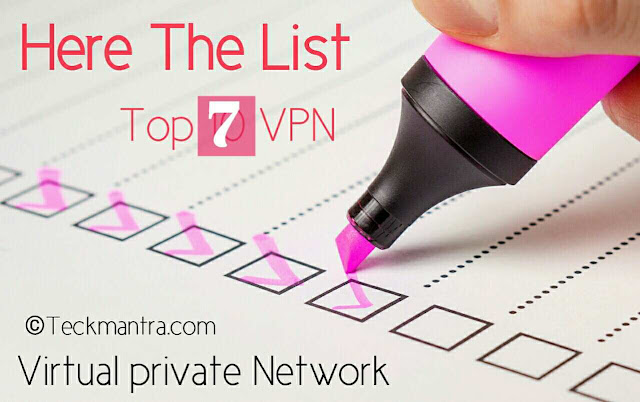 Here the list of top 7 free VPN services