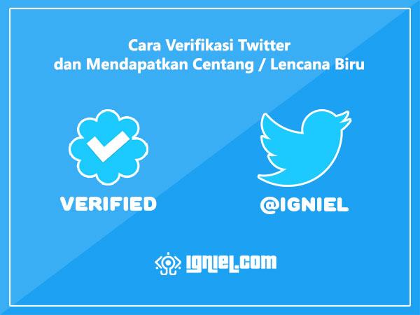 Cara Verifikasi Twitter dan Mendapatkan Centang / Lencana Biru