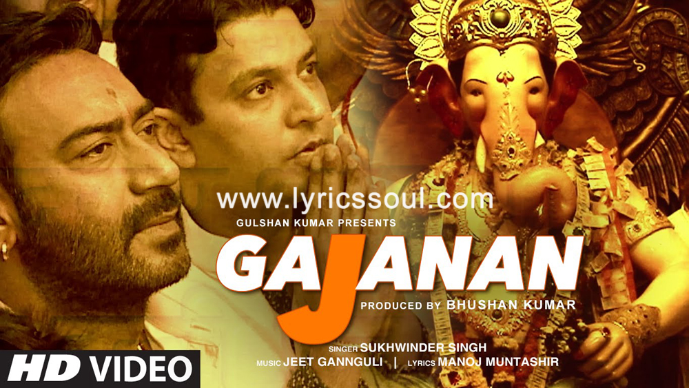 The Gajanan lyrics from 'Shivaay', The song has been sung by Sukhwinder Singh, , . featuring Ajay Devgn, , , . The music has been composed by Jeet Gannguli, , . The lyrics of Gajanan has been penned by Manoj Muntashir