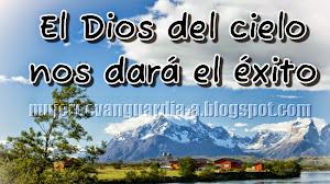 El Dios del cielo nos dará el éxito