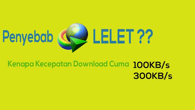 Penyebab Download IDM Lambat