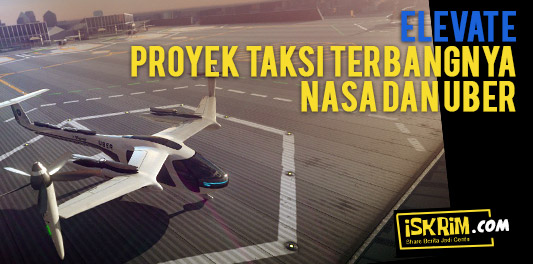 Elevate Proyek Taksi Terbangnya NASA dan Uber