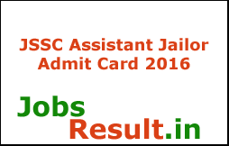 JSSC Assistant Jailor Admit Card 2016