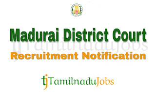 Madurai District Court Recruitment notification 2018, govt jobs for 10th pass, govt jobs for 12th pass