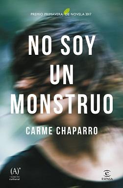 Portada de la novela No soy un monstruo de Carme Chaparrao, donde se puede ver la imagen de un chico moreno con el pelo largo bastante difuminada.