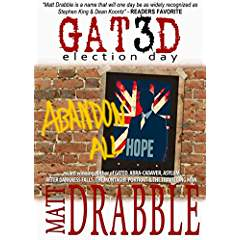 https://www.amazon.com/Gated-III-Election-Matt-Drabble-ebook/dp/B01M0E5HT1/ref=sr_1_1?s=books&ie=UTF8&qid=1477171101&sr=1-1&keywords=matt+drabble+gated