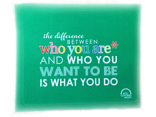 the difference in who you are and who you want to be is what you do