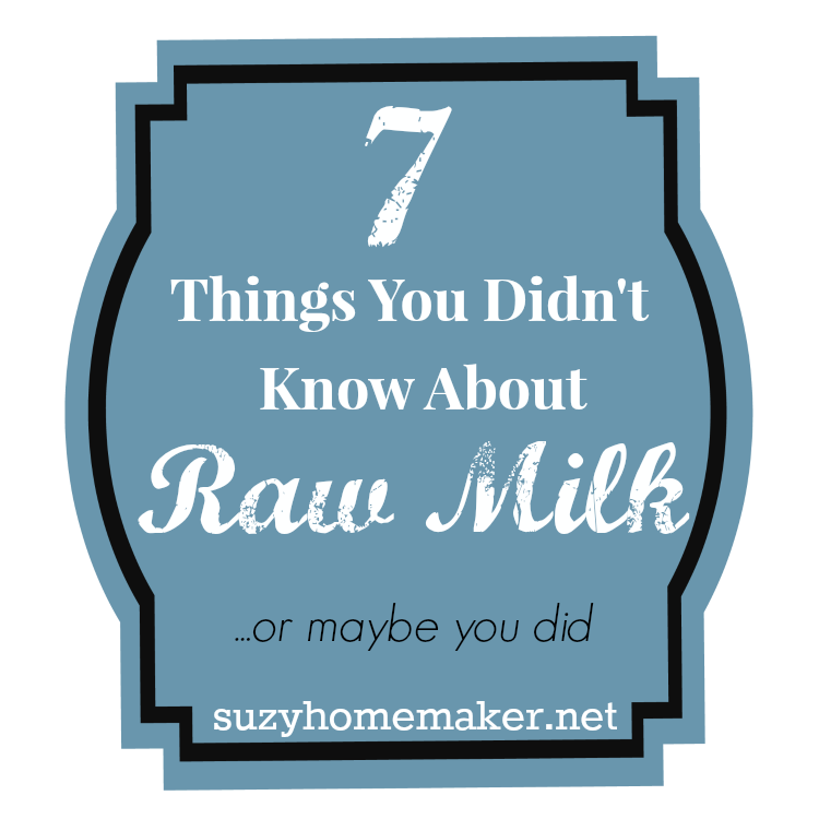 real food abcs - 7 things you didn't know about raw milk | suzyhomemaker.net