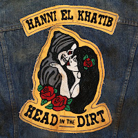 Hanni El Khatib - Head in the dirt