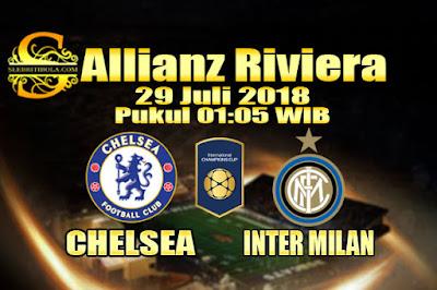 JUDI BOLA DAN CASINO ONLINE - PREDIKSI PERTANDINGAN INTERNATIONAL CHAMPIONS CUP CHELSEA VS INTER MILAN 29 JULI 2018