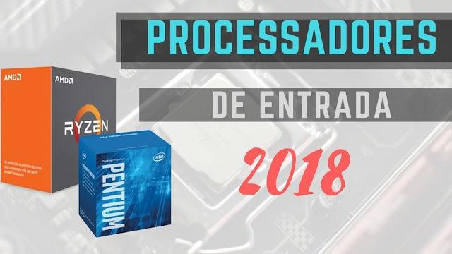 Vídeo - Processadores baratos de entrada para 2018 - Custo x Benefício