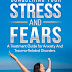 Conquering your Stress and Fears: A Treatment Guide for Anxiety and Trauma-Related Disorders by Gustavo Kinrys MD