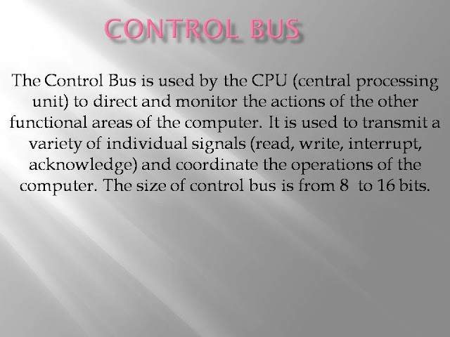 Control Bus is a type of bus that carries control instructions to run operates hardware.  The Control Bus is used by the CPU (central processing unit) to direct and monitor the actions of the other functional areas of the computer. It is used to transmit a variety of individual signals (read, write, interrupt, acknowledge) and coordinate the operations of the computer. The size of control bus is from 8  to 16 bits.