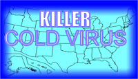 Graphic shows map of united States in blue depicting Cold with the Caption Killer Cold Virus in Capital letters and expanding across the map depicting that the Killer Cold Virus is epidemic in the United States