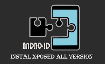 Cara Instal Xposed Pada Semua Type dan Merk Android