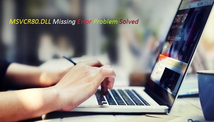 MSVCR80.Dll-Problem-Ko-Solve-Kaise-Kare