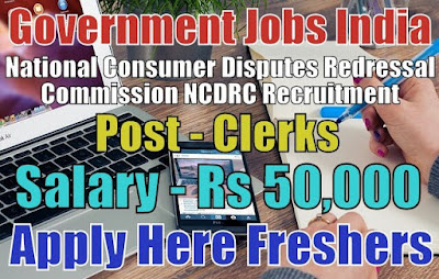NCDRC Recruitment 2019