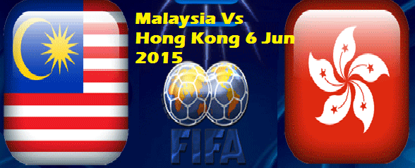 Live streaming Malaysia Vs Hong Kong 6 Jun 2015
