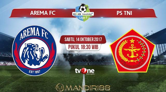 Prediksi Bola : Arema FC Vs PS TNI , Sabtu 14 Oktober 2017 Pukul 18.30 WIB @ TVONE