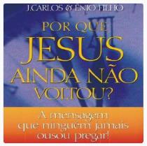 Por que Jesus ainda não voltou?