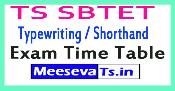 TS SBTET Typewriting / Shorthand Exam Time Table 2018