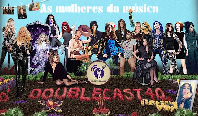 Doublecast 40 - Mulheres da música