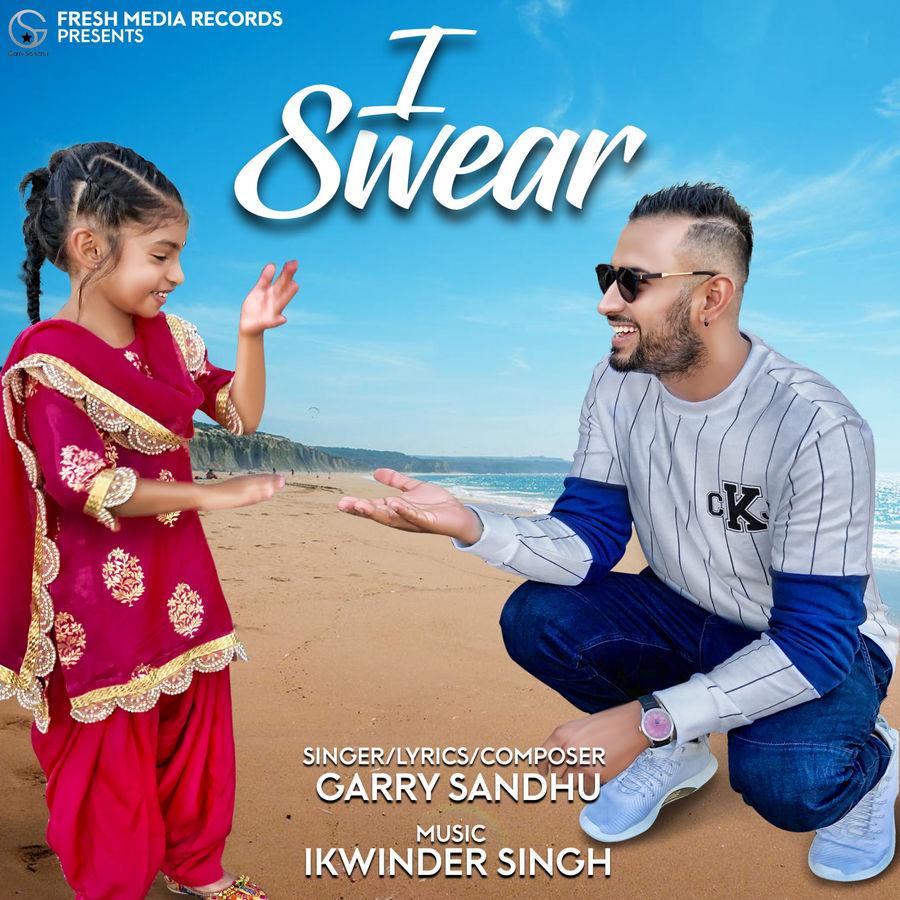 I Swear - Malang Jatti - Garry Sandhu New Song 2018