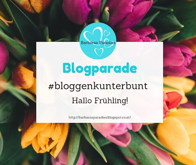 Blogparade #bloggenkunterbunt - Hallo Frühling!