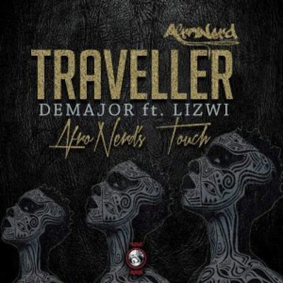 Demajor ft. Lizwi - Traveller (Afronerd's Touch)
