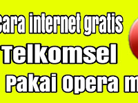 2 Cara Internet Gratis Opera Mini Telkomsel Tanpa Kuota dan Pulsa