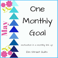 http://www.elmstreetquilts.com/2018/05/one-monthly-goal-may-goal-setting-link.html