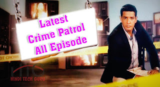 Latest Crime Patrol All Episode Watch Online