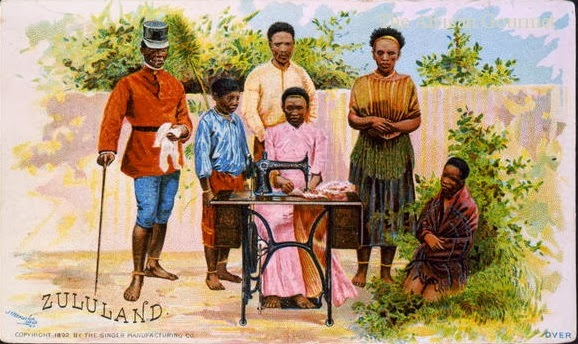 Singer sewing machine advertisement card, which was distributed at the World Columbian Exposition in Chicago 1893, depicts Zulu clan members dressed in British fashion, barefoot and seeming bond at the ankles.