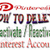 How To Delete / Deactivate / Reactivate a Pinterest Account