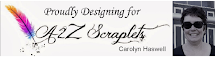 I am proud to be a Design Team member for A2Z Scraplets