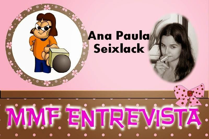 http://meumundinhoficticio.blogspot.com.br/2014/03/mmf-entrevista-9-ana-paula-seixlack.html?showComment=1395927393852