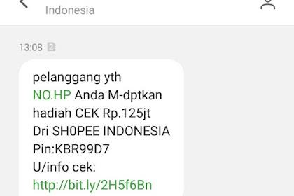 Heboh SMS Penipuan Hadiah CEK Rp.125juta dari Shoppe