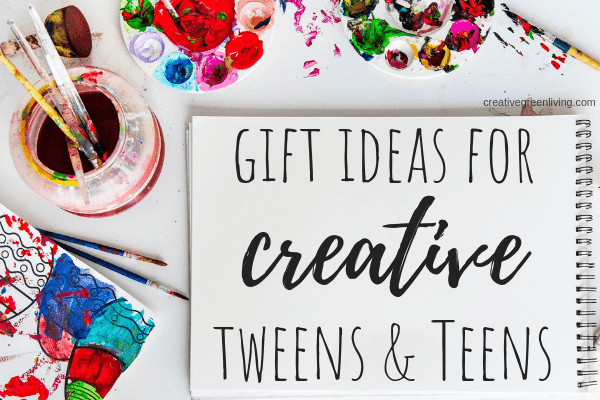 Best gift ideas for creative tweens & teens