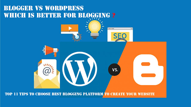Blogger vs Wordpress which is better for Blogging