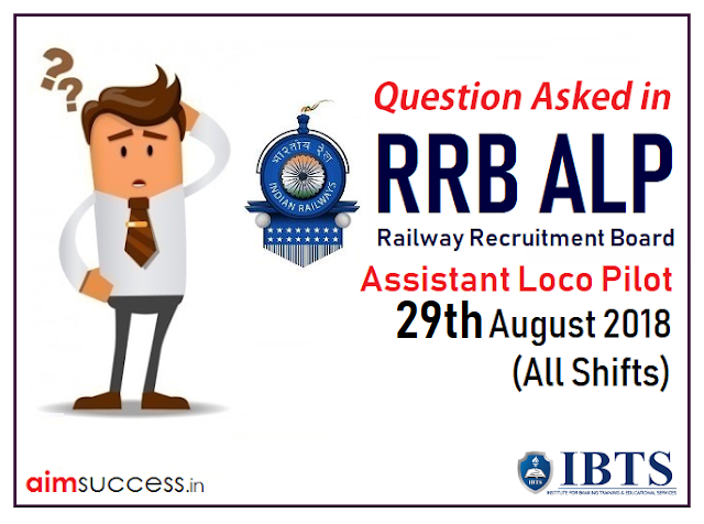 Question Asked in RRB ALP Exam 29th August 2018 (All Shifts)