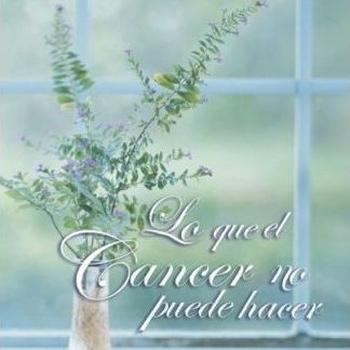 Lo Que El Cancer No Puede Hacer