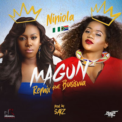 Niniola feat. Busiswa – Magun (Remix) | Download Mp3