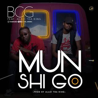 "BCG Feat. Alazi Tha King - ""Mun Shigo"""