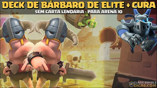 ▶️ Deck de Bárbaros de Elite e Cura para Arena 10 - 1