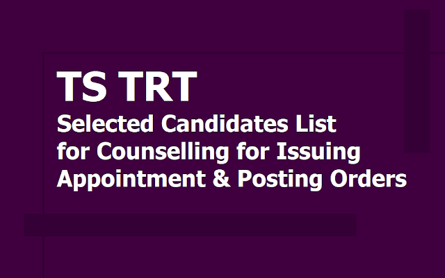 TS TRT Selected Candidates list for Counselling for Issuing Appointment & Posting Orders 2019