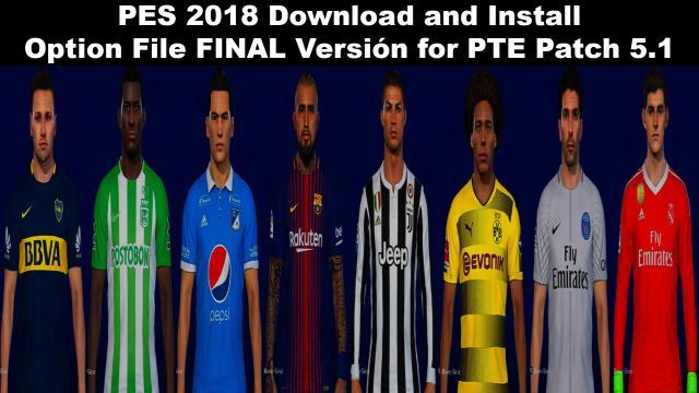 PES 2018 Option File untuk PTE 5.1 update 9/9/2018